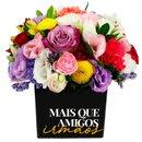 Mix de Flores no Box Mais que amigos Irmãos